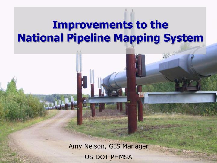 Improvements to the national pipeline mapping system