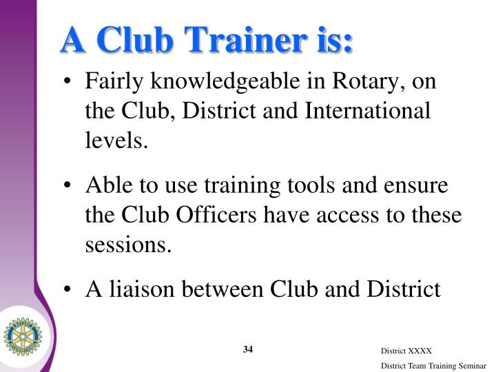 A Club Trainer is: