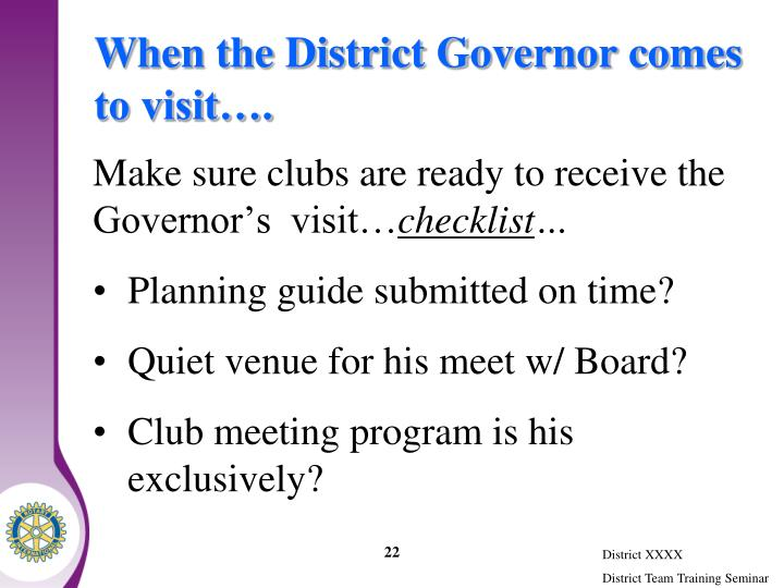 When the District Governor comes to visit….