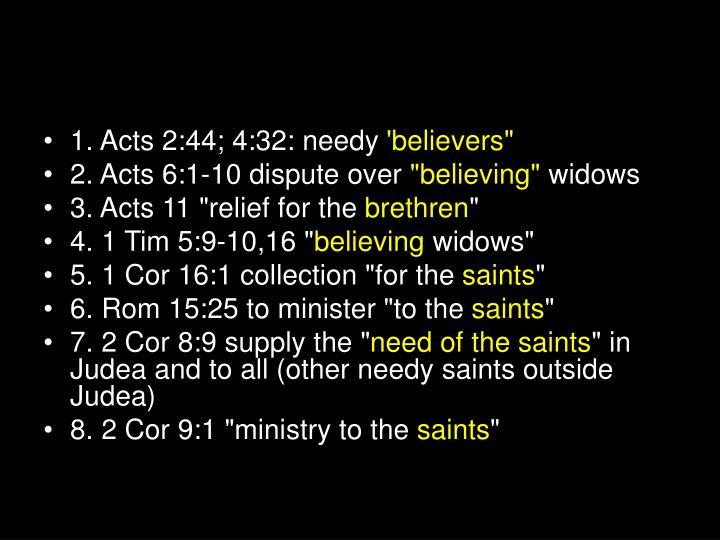 1. Acts 2:44; 4:32: needy