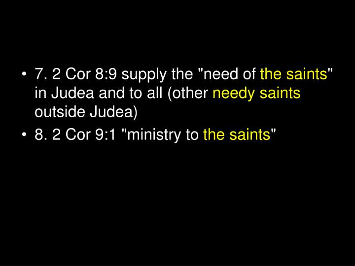 "7. 2 Cor 8:9 supply the ""need of"