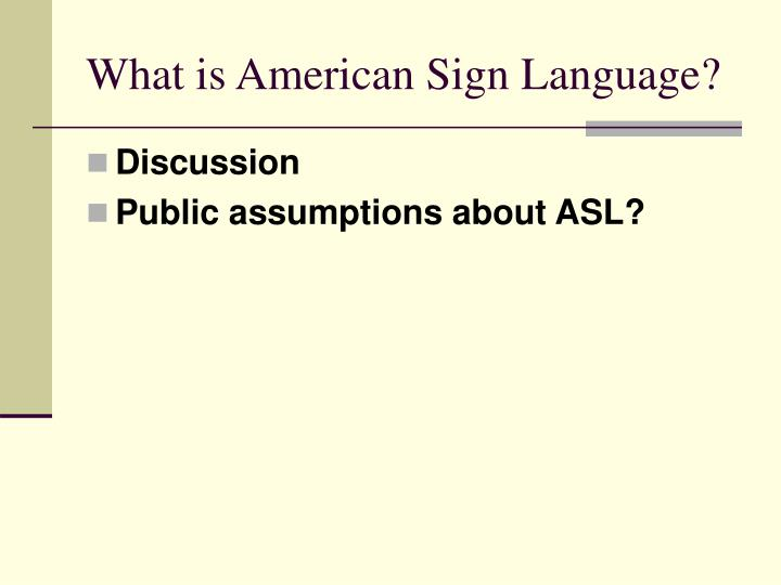 What is American Sign Language?