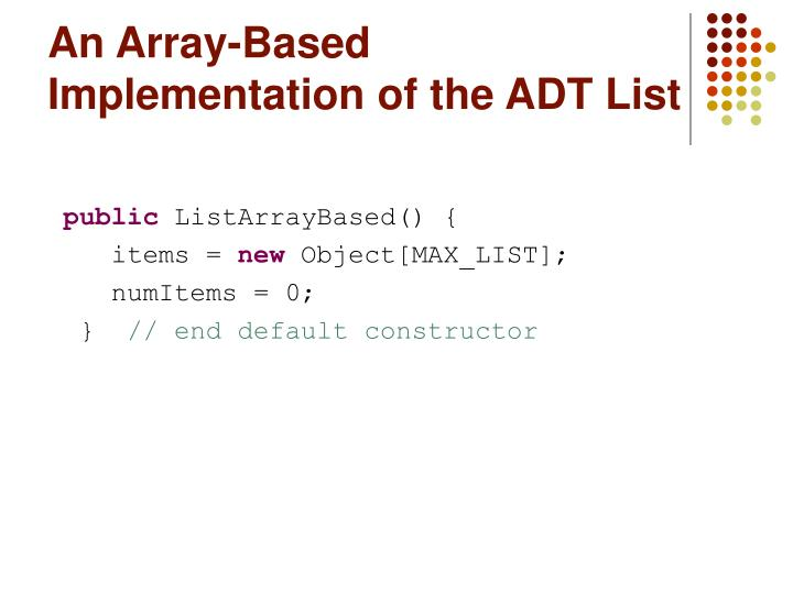 An array based implementation of the adt list1