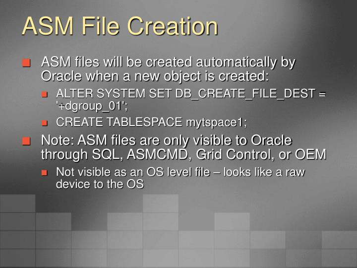 ASM File Creation
