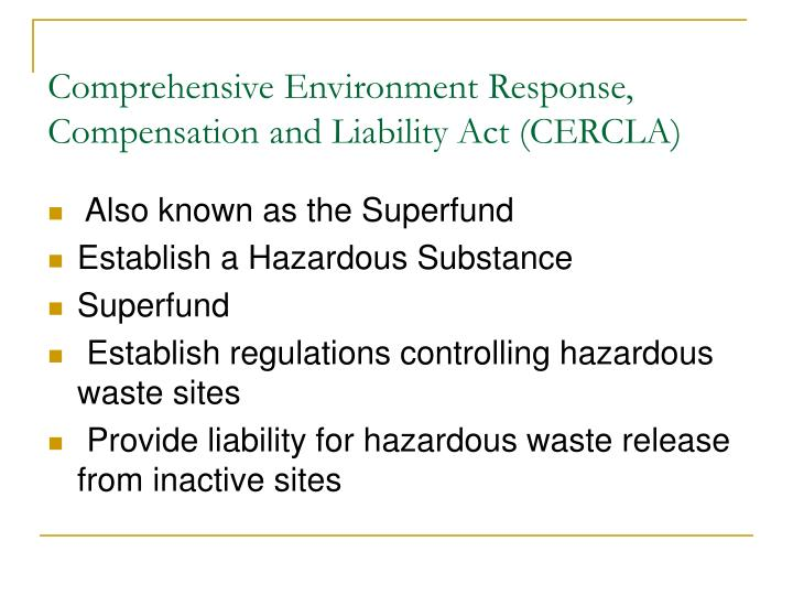 Comprehensive Environment Response, Compensation and Liability Act (CERCLA)