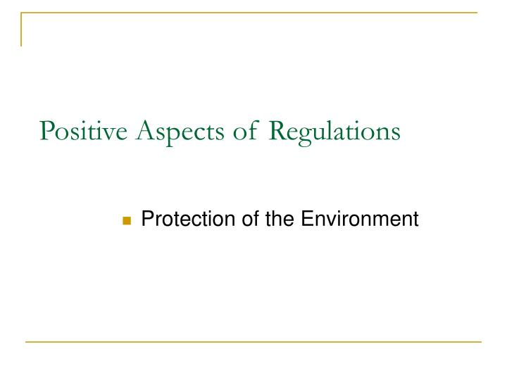 Positive Aspects of Regulations