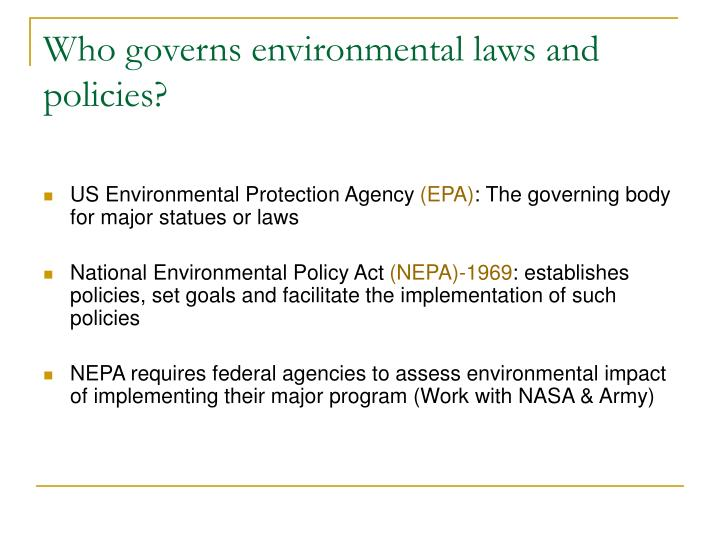 Who governs environmental laws and policies?