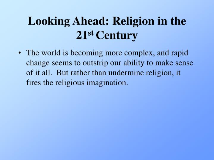 Looking Ahead: Religion in the 21