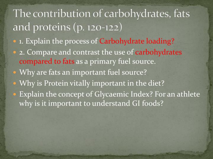 The contribution of carbohydrates, fats and proteins (p. 120-122)