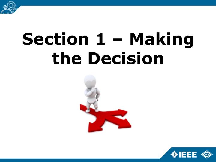 Section 1 – Making the Decision