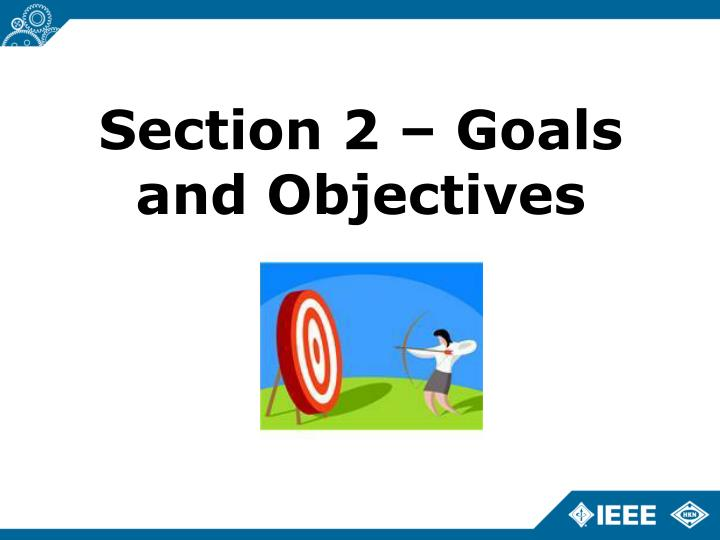 Section 2 – Goals and Objectives