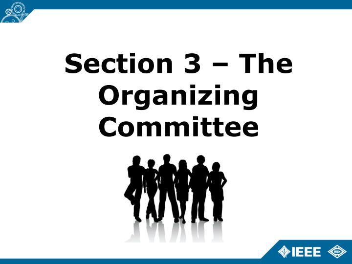 Section 3 – The Organizing Committee