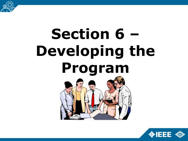 Section 6 – Developing the Program