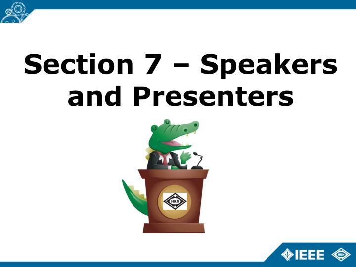 Section 7 – Speakers and Presenters