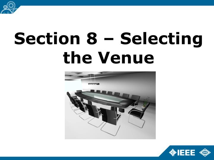Section 8 – Selecting the Venue