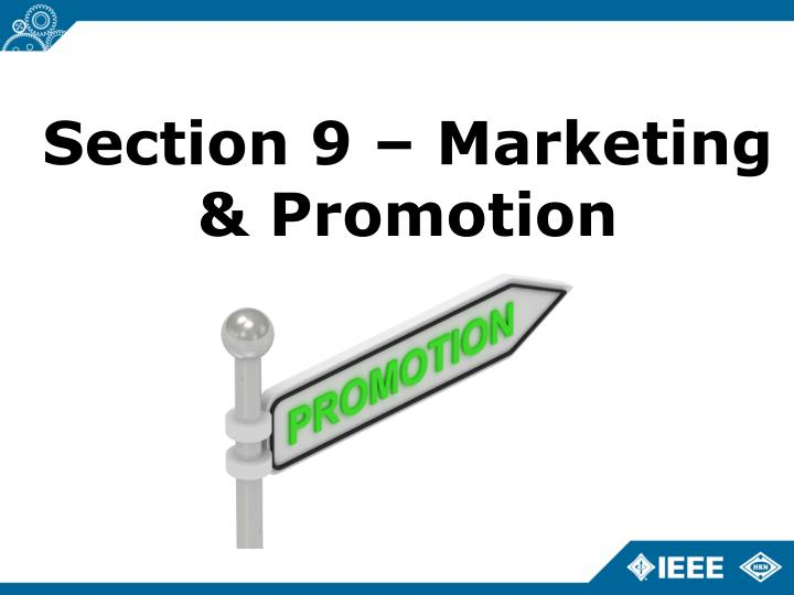 Section 9 – Marketing & Promotion
