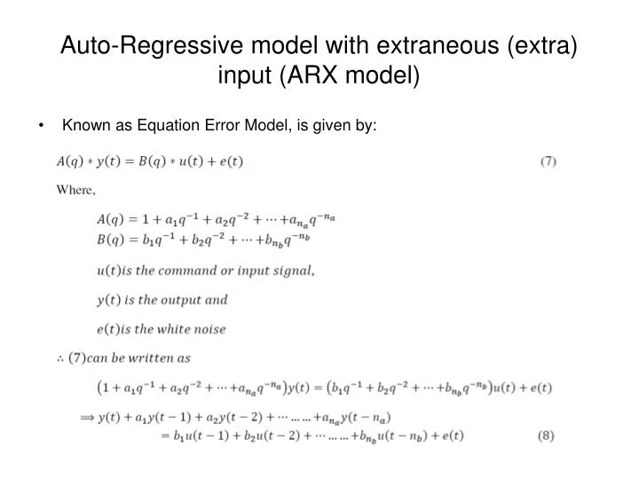 Auto-Regressive model with extraneous (extra) input (ARX model)