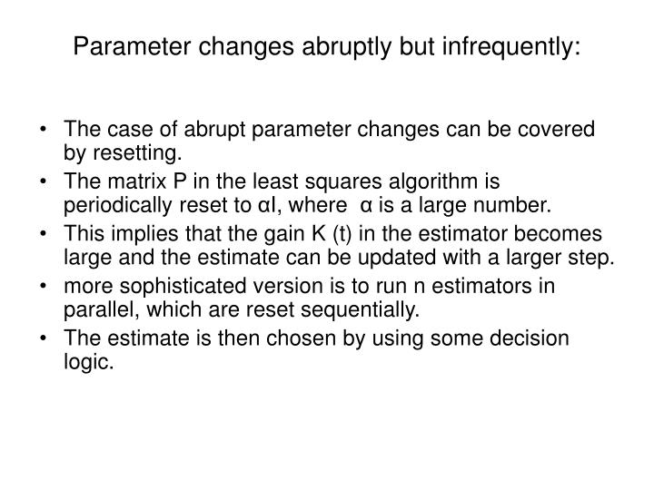 Parameter changes abruptly but infrequently: