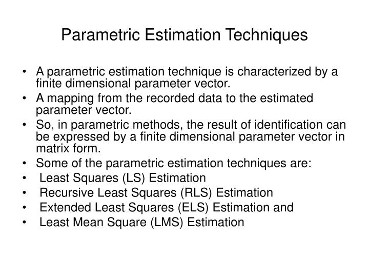 Parametric Estimation Techniques