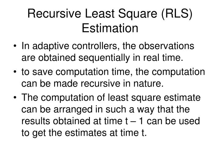 Recursive Least Square (RLS) Estimation