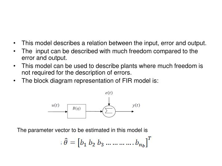 This model describes a relation between the input, error and output.