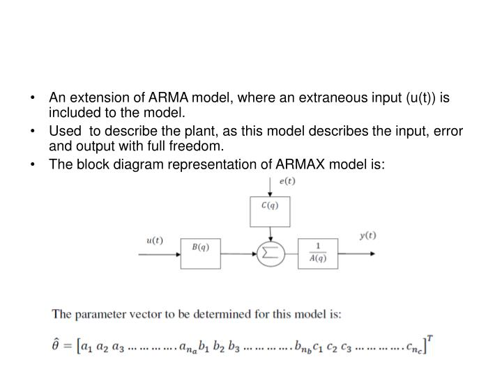 An extension of ARMA model, where an extraneous input (u(t)) is included to the model.