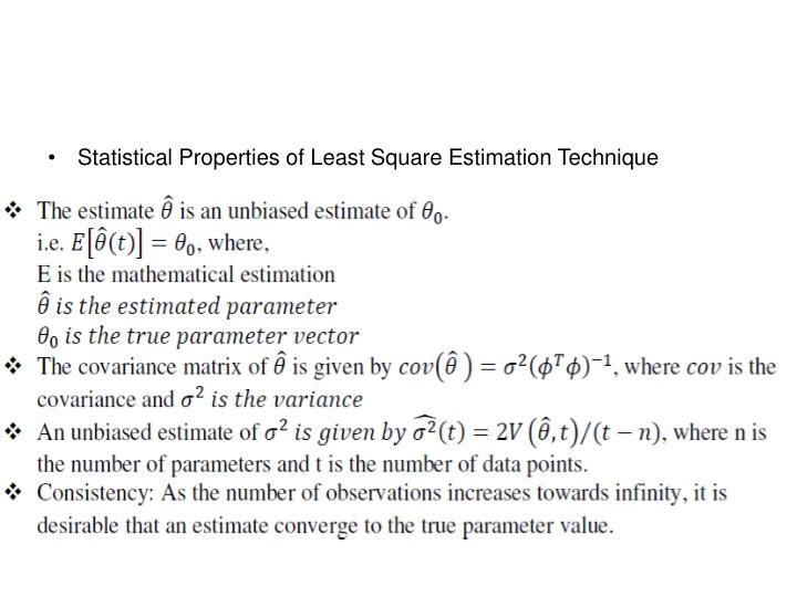 Statistical Properties of Least Square Estimation Technique
