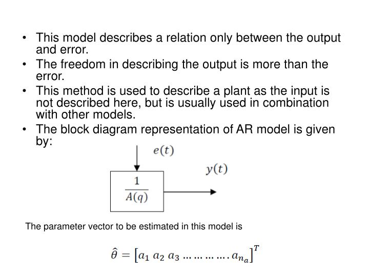 This model describes a relation only between the output and error.