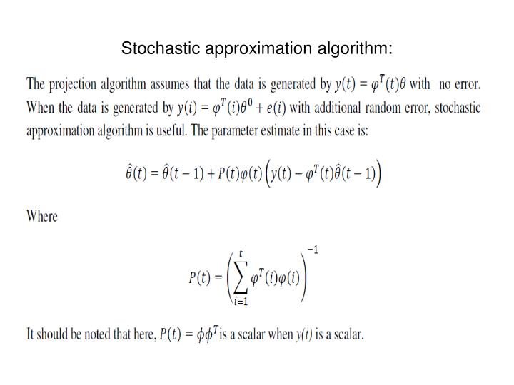 Stochastic approximation algorithm:
