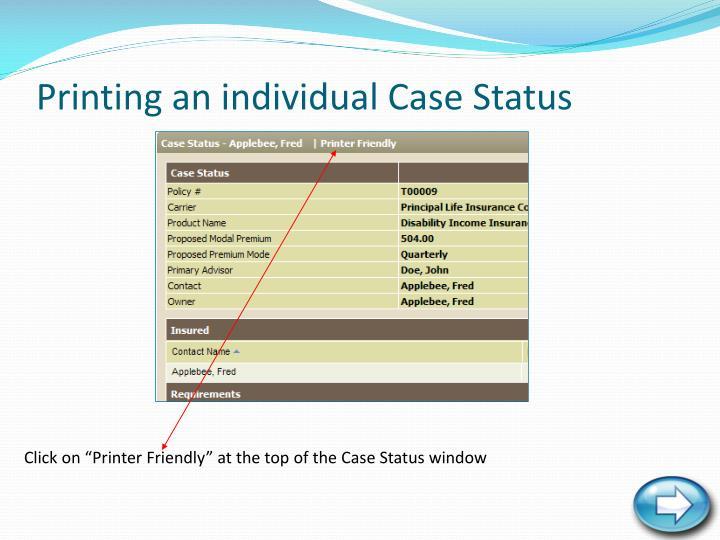 Printing an individual Case Status