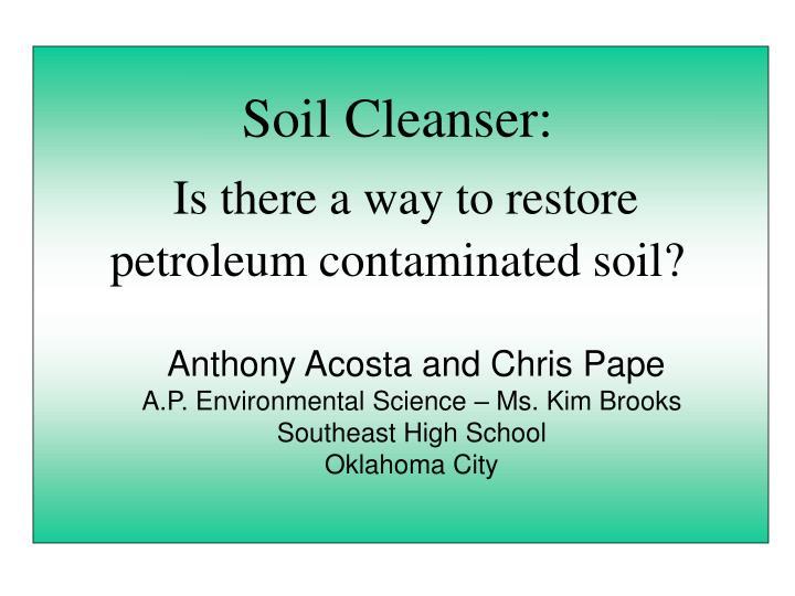 Soil Cleanser: