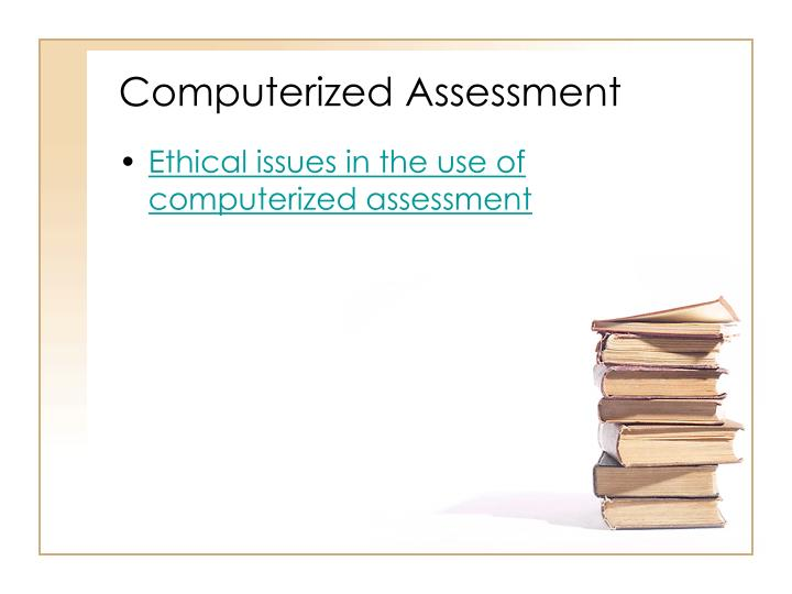 Computerized Assessment