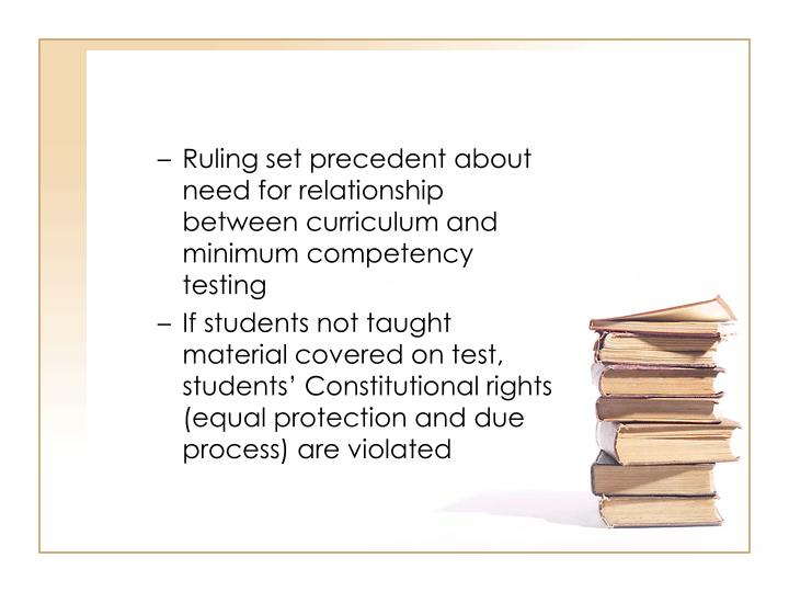 Ruling set precedent about need for relationship between curriculum and minimum competency testing