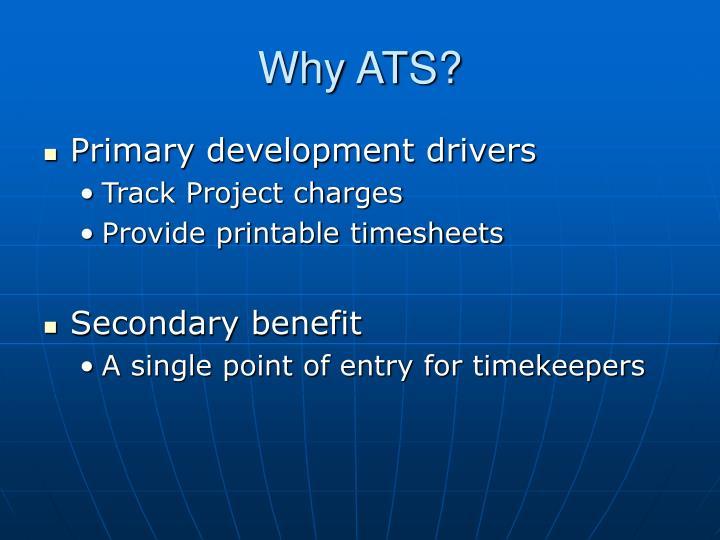 Why ATS?