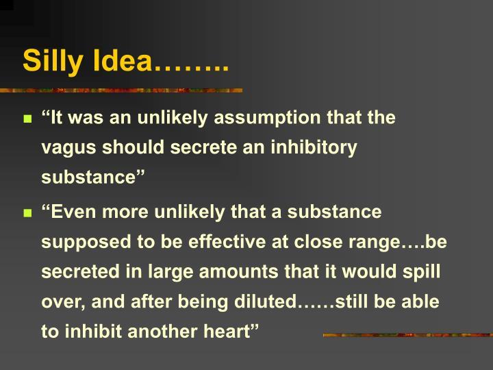 Silly Idea……..