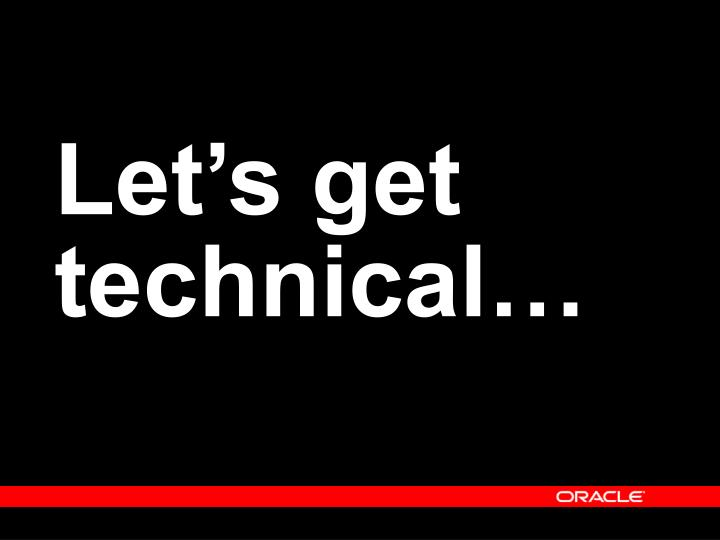 Let's get technical…