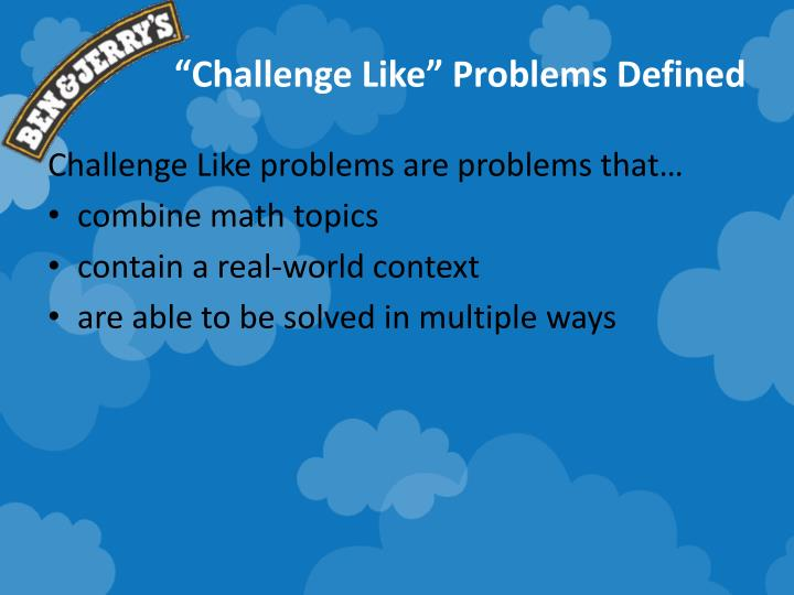 """""""Challenge Like"""" Problems Defined"""