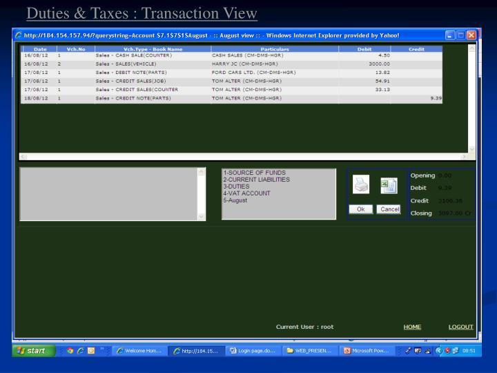 Duties & Taxes : Transaction View