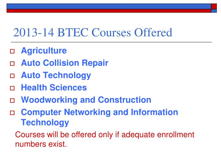 2013-14 BTEC Courses Offered