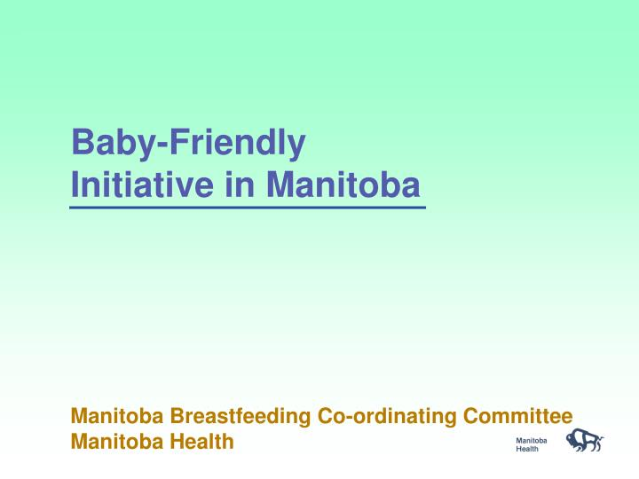 Baby friendly initiative in manitoba