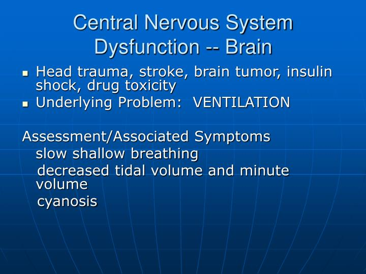 Central Nervous System Dysfunction -- Brain