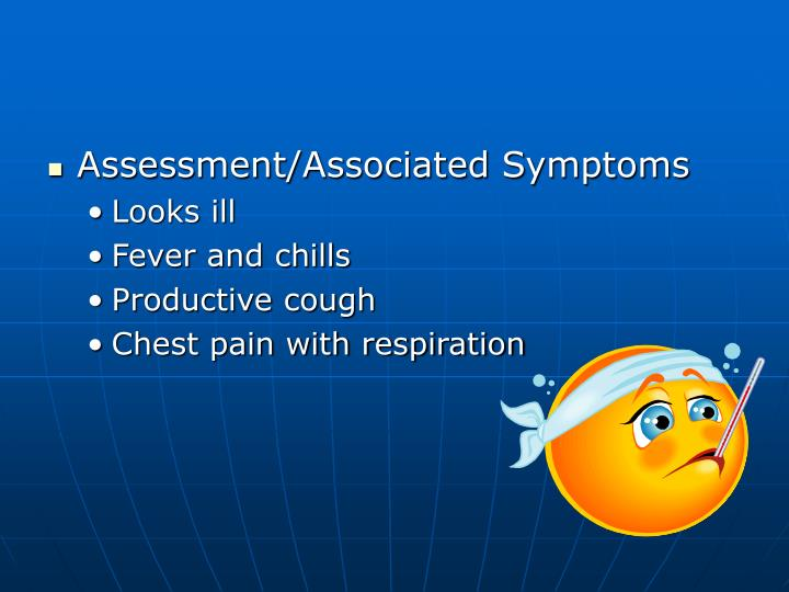 Assessment/Associated Symptoms