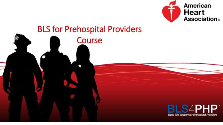 BLS for Prehospital Providers