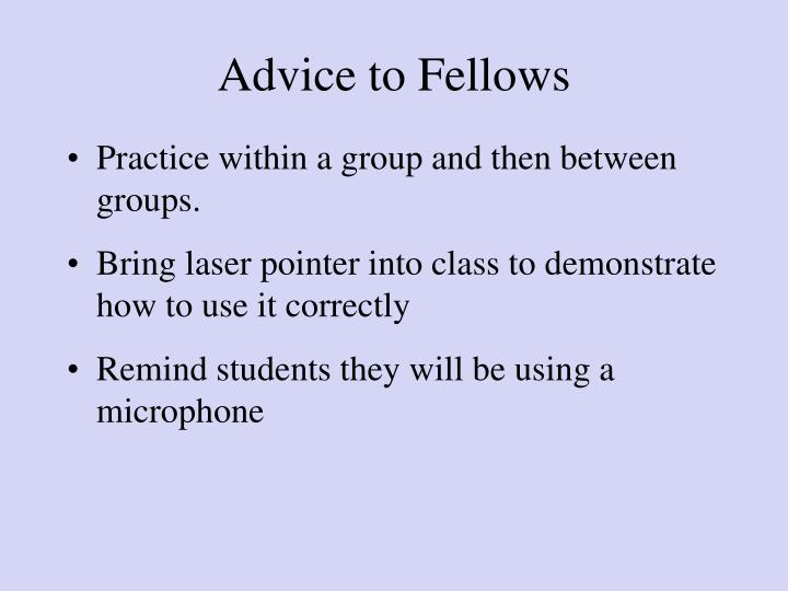 Advice to Fellows