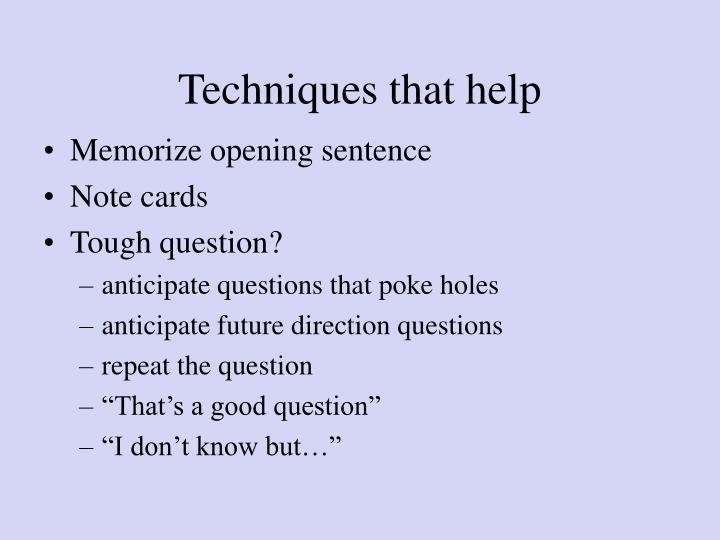Techniques that help