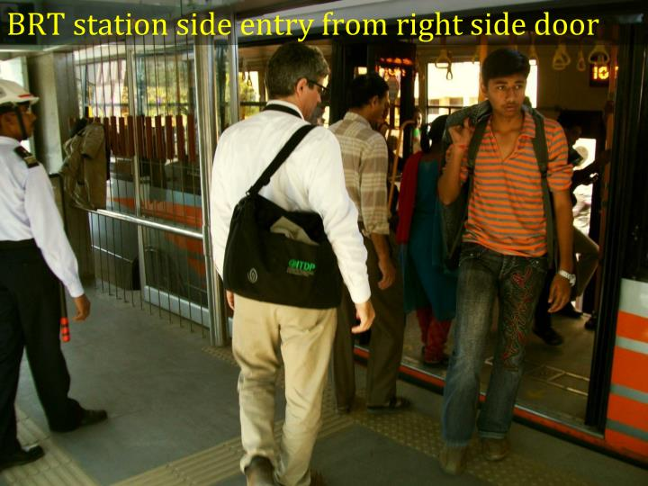BRT station side entry from right side door