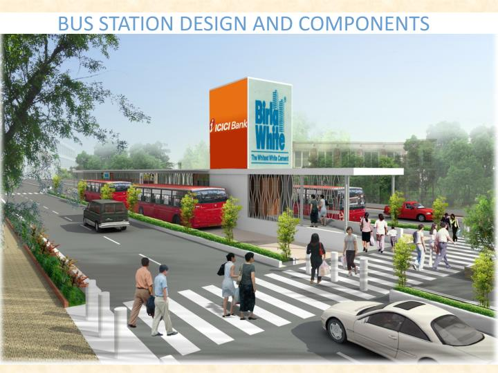 BUS STATION DESIGN AND COMPONENTS