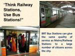 think railway stations use bus stations