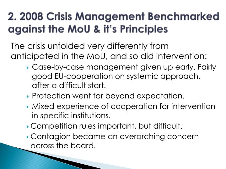 2. 2008 Crisis Management Benchmarked against the MoU & it's Principles