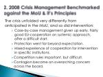 2 2008 crisis management benchmarked against the mou it s principles